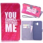 Laser Carving Pattern Printing Leather Wallet Case for Samsung Galaxy J6 Plus – You Can Not Destroy Me