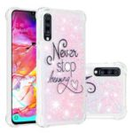 Liquid Glitter Powder Patterned Quicksand Shockproof TPU Back Case for Samsung Galaxy A70 – Never Stop Dreaming
