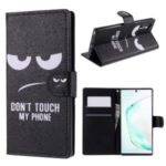 Pattern Printing Leather Stand Wallet Phone Shell for Samsung Galaxy Note 10/Note 10 5G – Don't Touch My Phone
